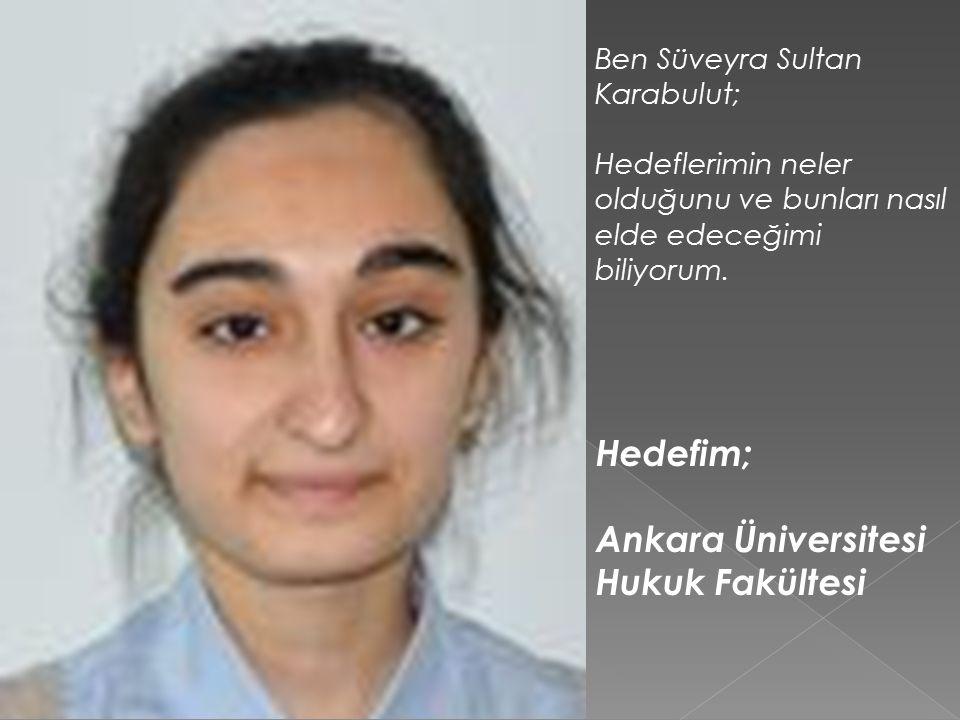 Hedefim; Ankara Üniversitesi Hukuk Fakültesi