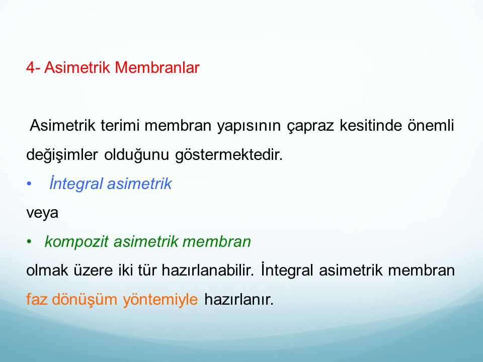 4- Asimetrik Membranlar