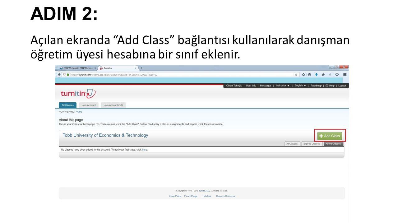 ADIM 2: Açılan ekranda Add Class bağlantısı kullanılarak danışman öğretim üyesi hesabına bir sınıf eklenir.