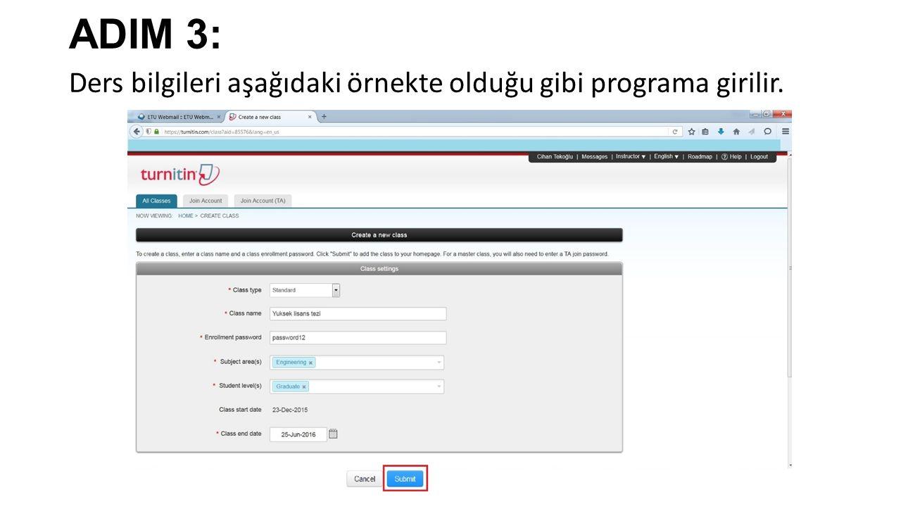 ADIM 3: Ders bilgileri aşağıdaki örnekte olduğu gibi programa girilir.