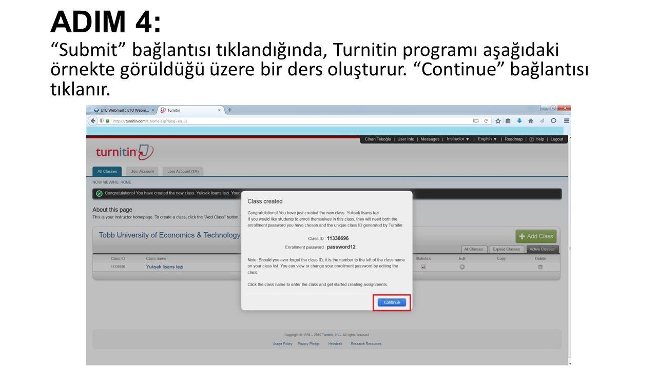 ADIM 4: Submit bağlantısı tıklandığında, Turnitin programı aşağıdaki örnekte görüldüğü üzere bir ders oluşturur.