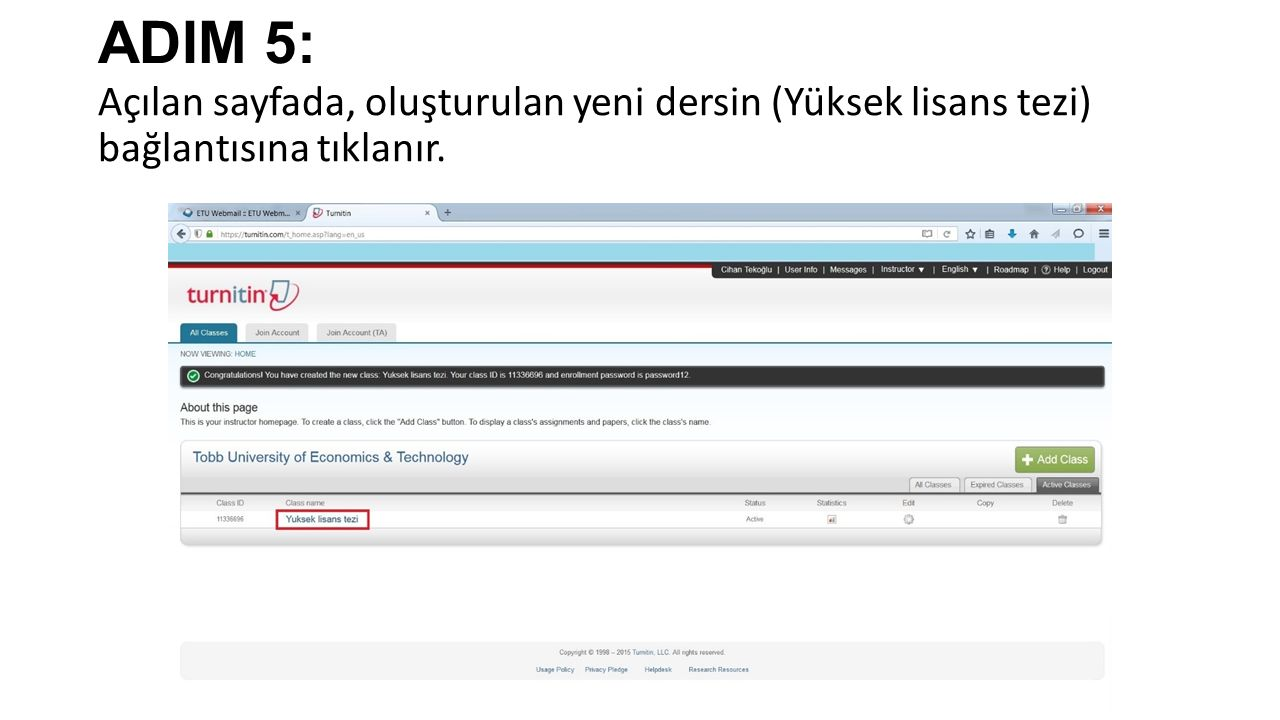 ADIM 5: Açılan sayfada, oluşturulan yeni dersin (Yüksek lisans tezi) bağlantısına tıklanır.