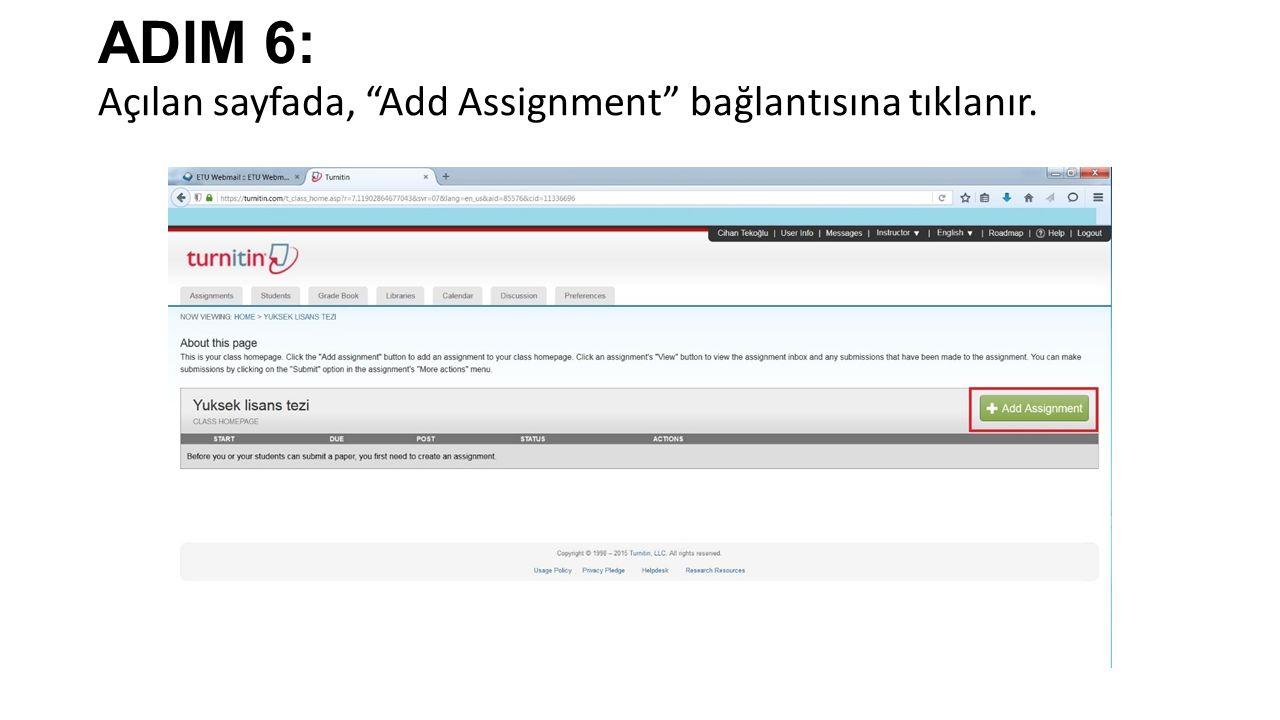 ADIM 6: Açılan sayfada, Add Assignment bağlantısına tıklanır.