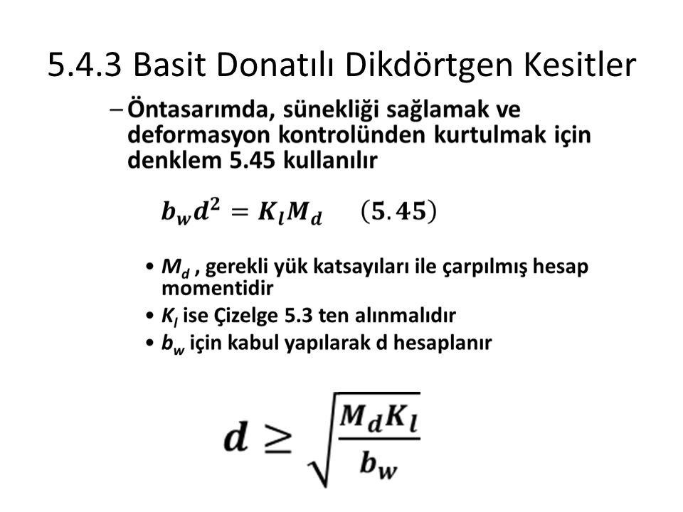 5.4.3 Basit Donatılı Dikdörtgen Kesitler
