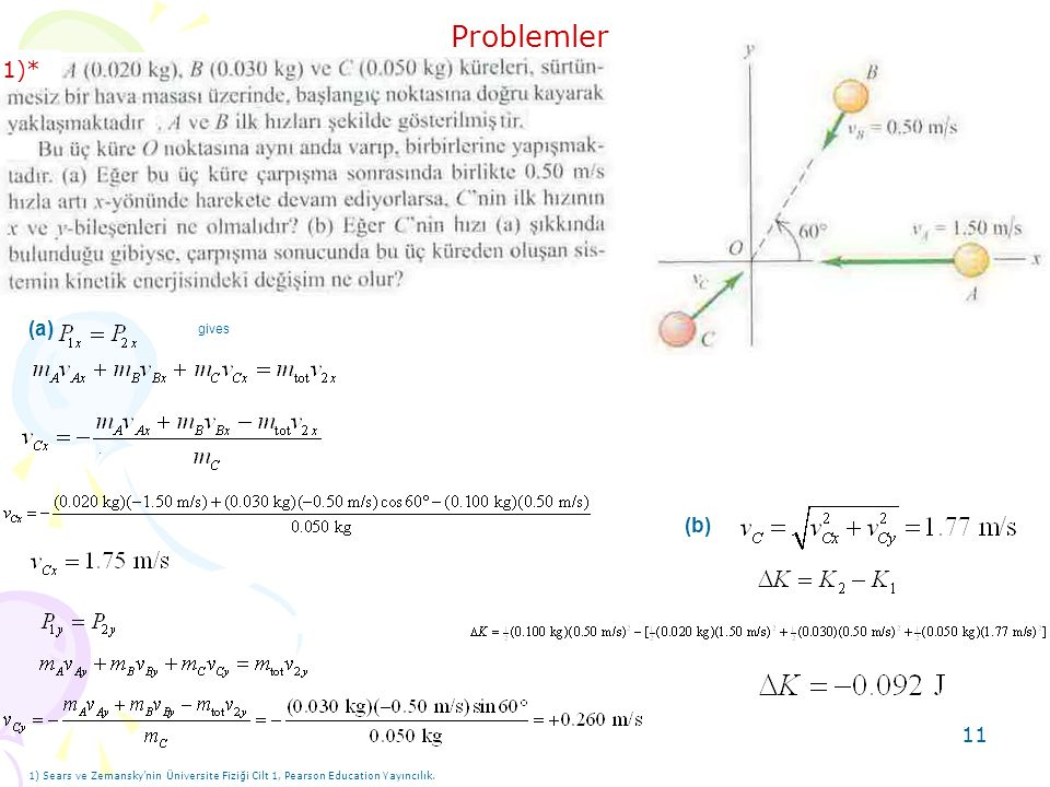 Problemler 1)* (a) (b) gives .