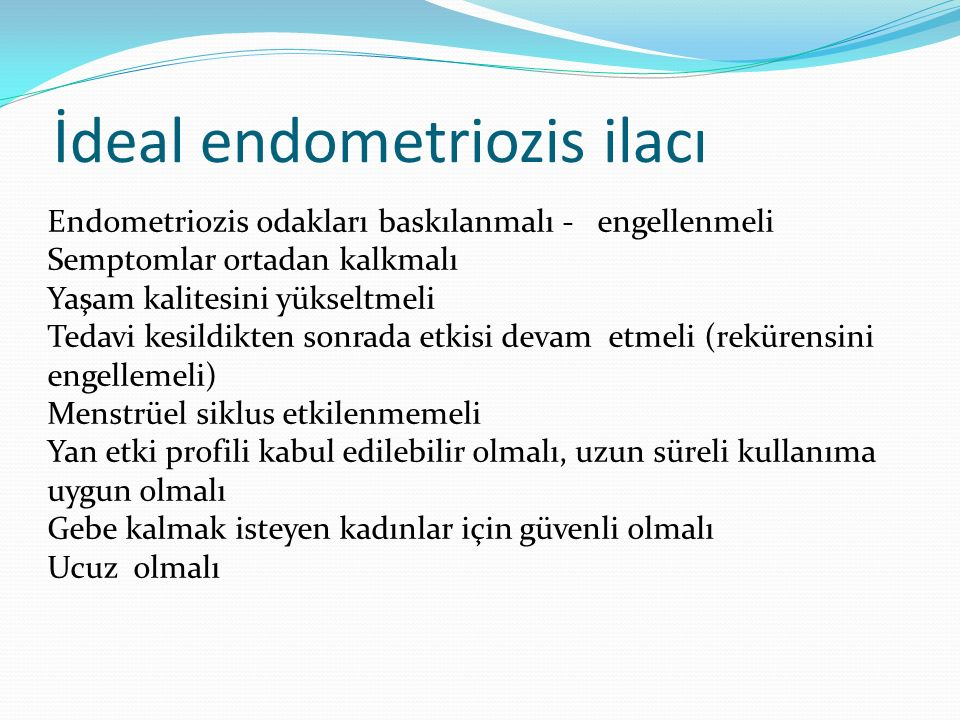 İdeal endometriozis ilacı