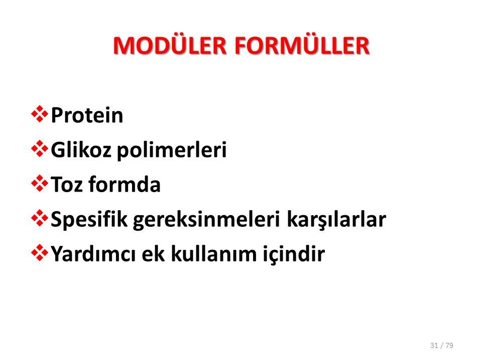 MODÜLER FORMÜLLER Protein Glikoz polimerleri Toz formda