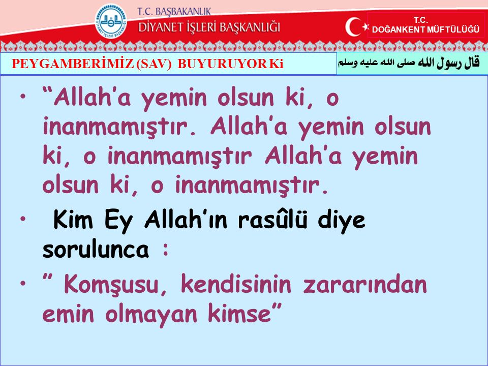 Kim Ey Allah'ın rasûlü diye sorulunca :