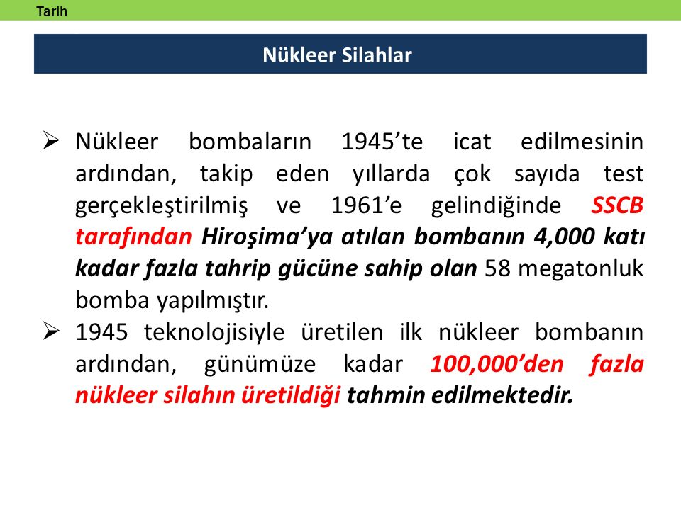 Tarih tanmlayabilecek. Nükleer Silahlar.