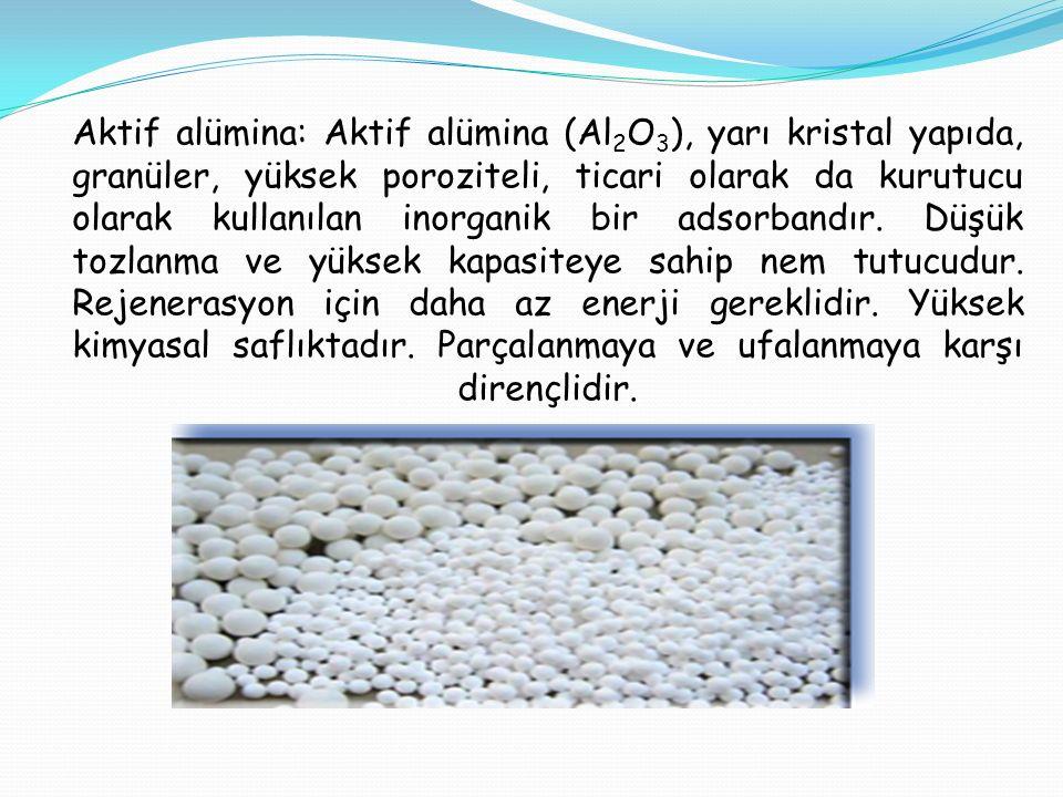 Aktif alümina: Aktif alümina (Al2O3), yarı kristal yapıda, granüler, yüksek poroziteli, ticari olarak da kurutucu olarak kullanılan inorganik bir adsorbandır.