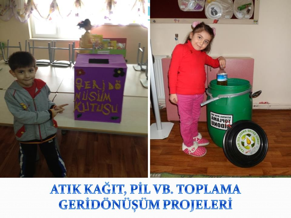 ATIK KAĞIT, PİL VB. TOPLAMA GERİDÖNÜŞÜM PROJELERİ