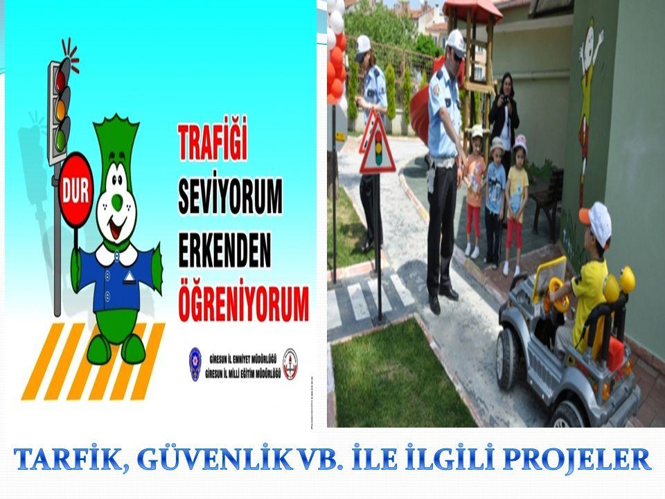 TARFİK, GÜVENLİK VB. İLE İLGİLİ PROJELER