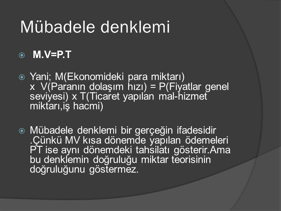 Mübadele denklemi M.V=P.T