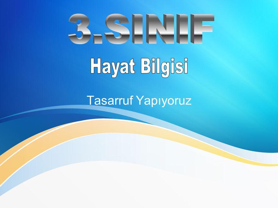 3.SINIF Hayat Bilgisi Tasarruf Yapıyoruz
