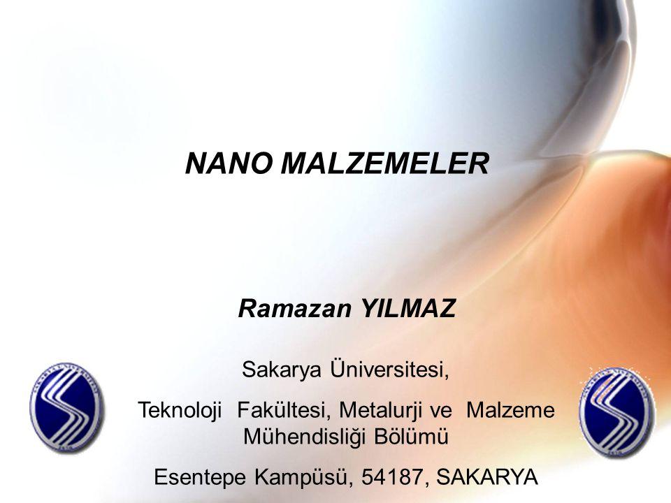 NANO MALZEMELER Ramazan YILMAZ Sakarya Üniversitesi,