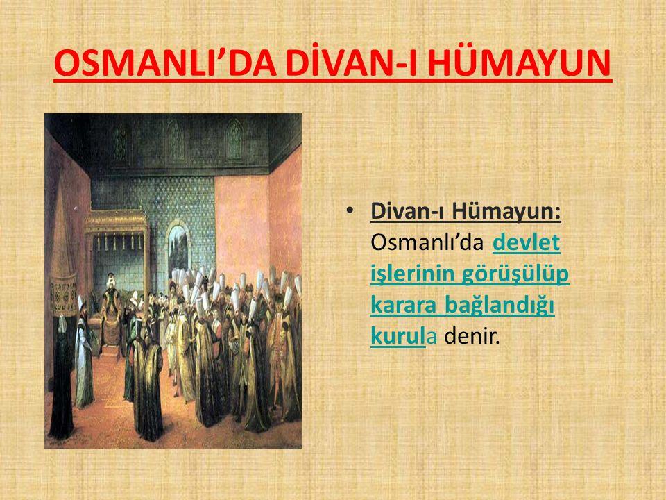 OSMANLI'DA DİVAN-I HÜMAYUN