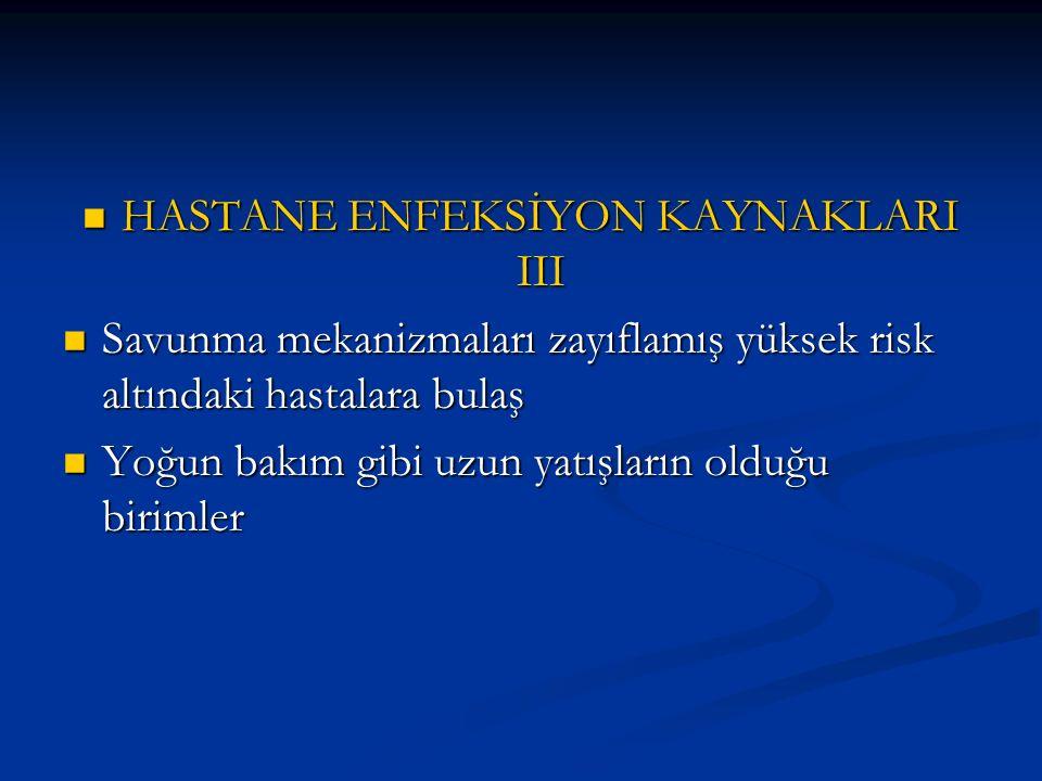 HASTANE ENFEKSİYON KAYNAKLARI III