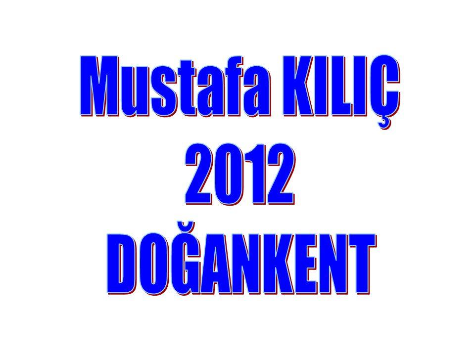 Mustafa KILIÇ 2012 DOĞANKENT