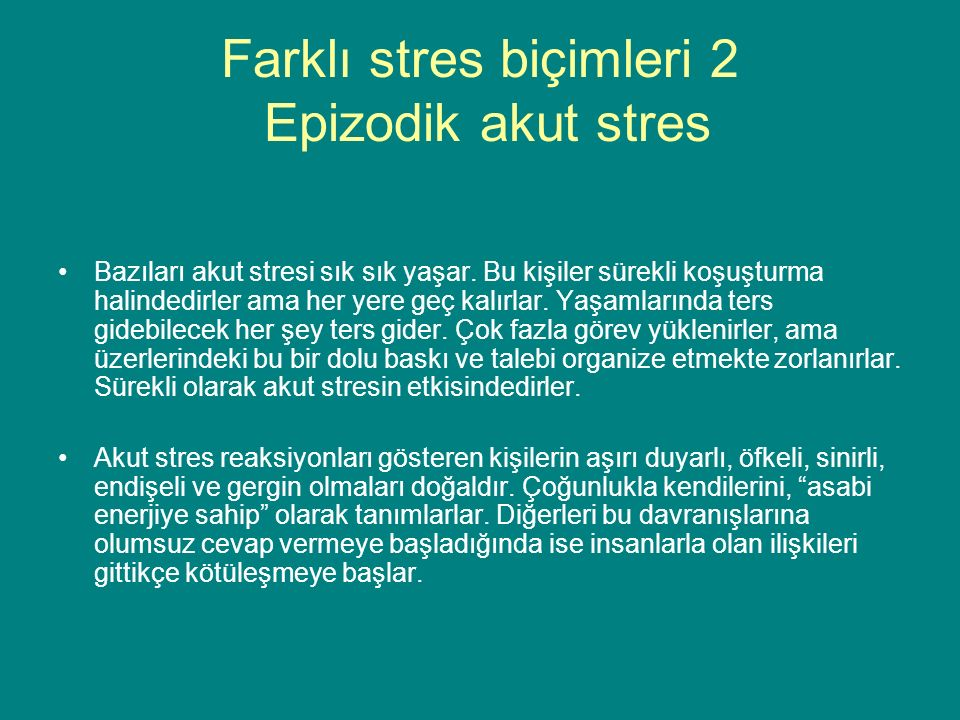 Farklı stres biçimleri 2 Epizodik akut stres
