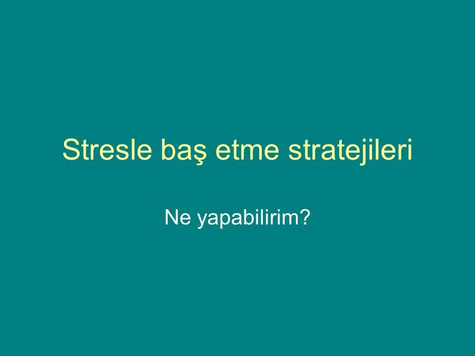 Stresle baş etme stratejileri