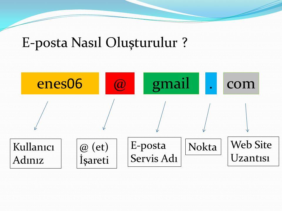 enes06 @ gmail . com E-posta Nasıl Oluşturulur E-posta Servis Adı