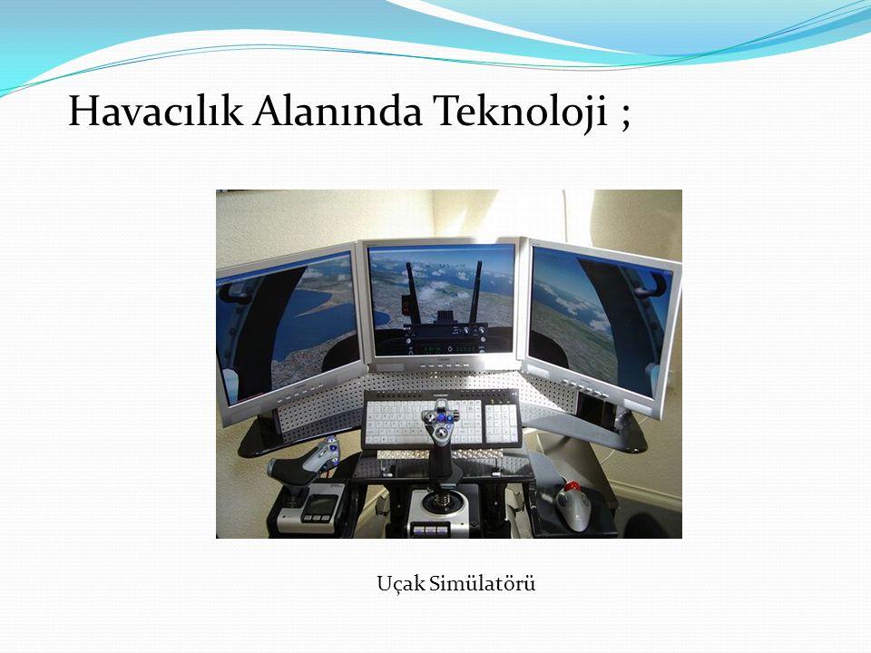 Havacılık Alanında Teknoloji ;