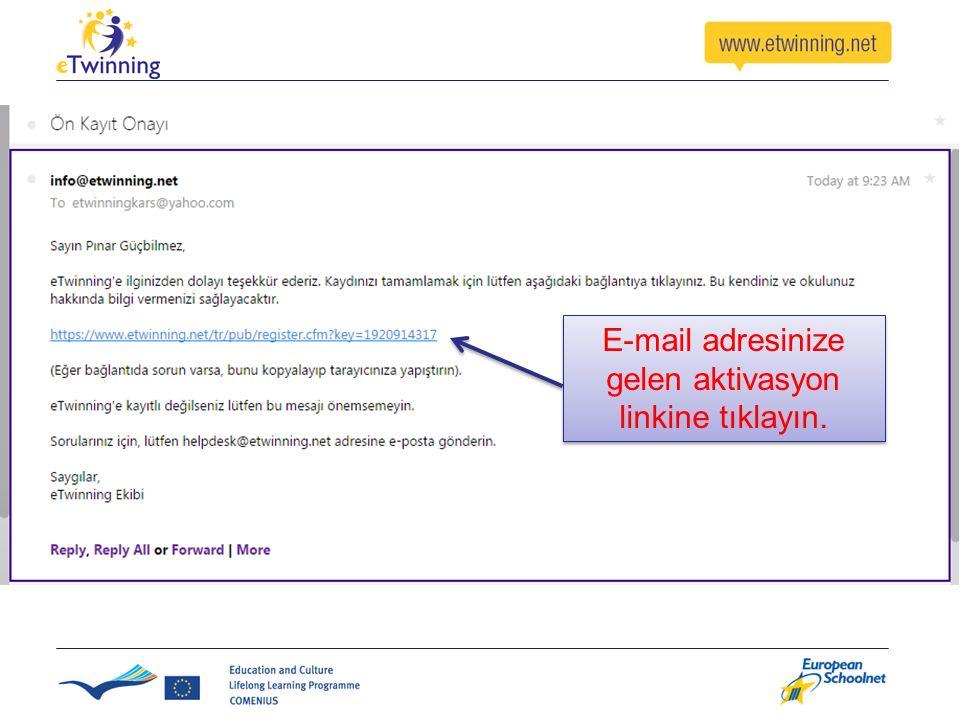 E-mail adresinize gelen aktivasyon linkine tıklayın.