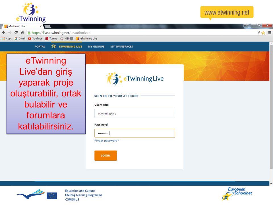 eTwinning Live'dan giriş yaparak proje oluşturabilir, ortak bulabilir ve forumlara katılabilirsiniz.