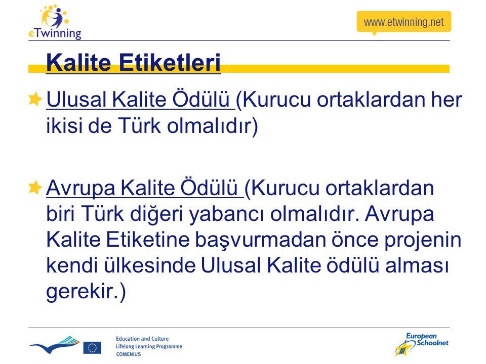 Kalite Etiketleri Ulusal Kalite Ödülü (Kurucu ortaklardan her ikisi de Türk olmalıdır)