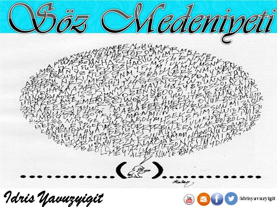 Söz Medeniyeti Idris Yavuzyigit /idrisyavuzyigit