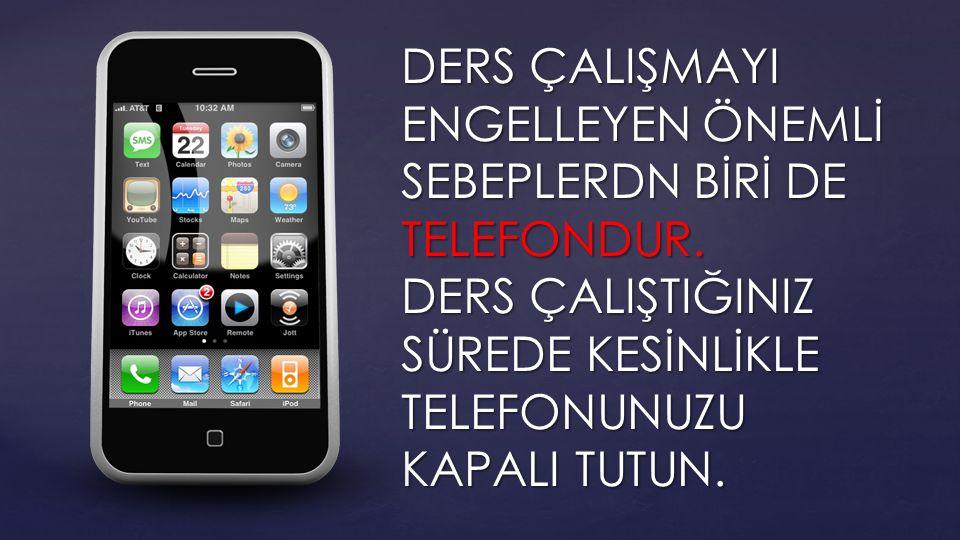 DERS ÇALIŞMAYI ENGELLEYEN ÖNEMLİ SEBEPLERDN BİRİ DE TELEFONDUR