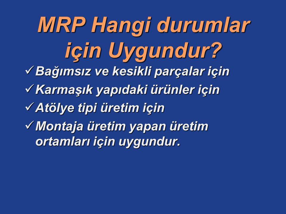 MRP Hangi durumlar için Uygundur