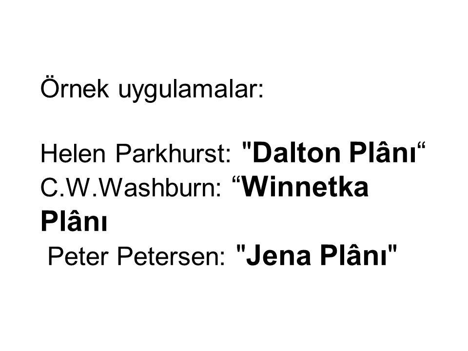Örnek uygulamalar: Helen Parkhurst: Dalton Plânı C. W