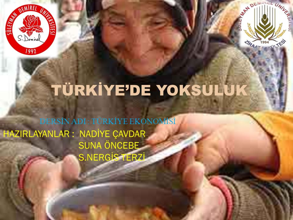 TÜRKİYE'DE YOKSULUK HAZIRLAYANLAR : NADİYE ÇAVDAR SUNA ÖNCEBE