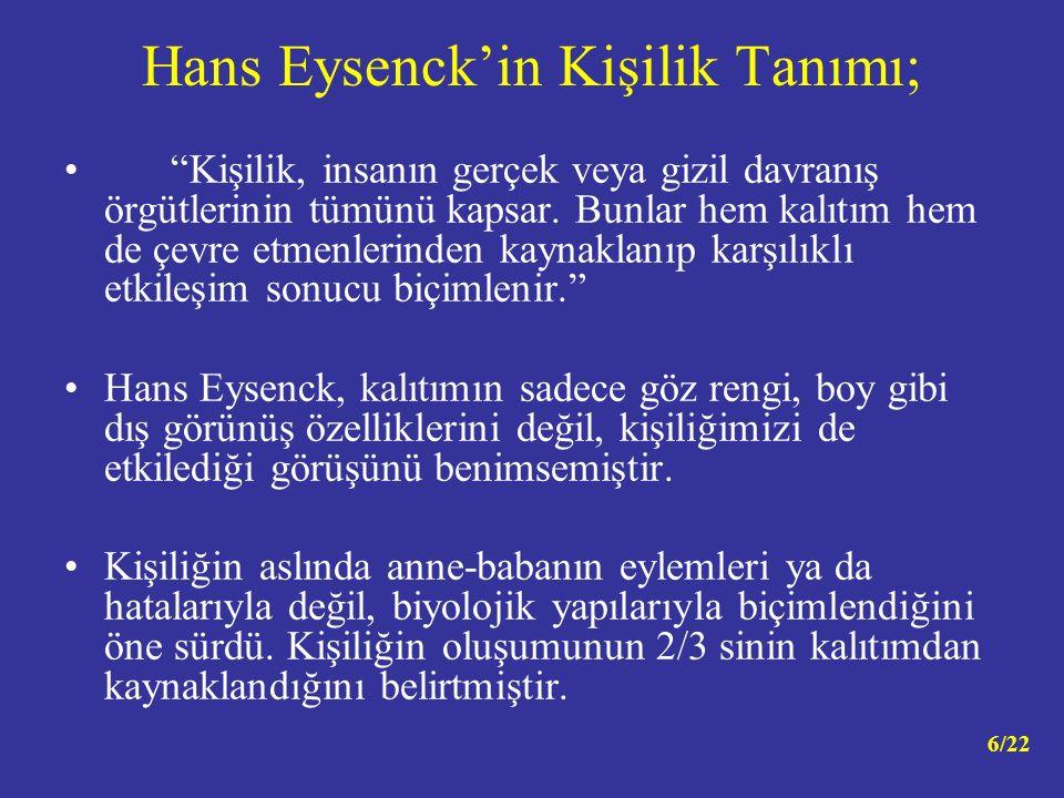 Hans Eysenck'in Kişilik Tanımı;