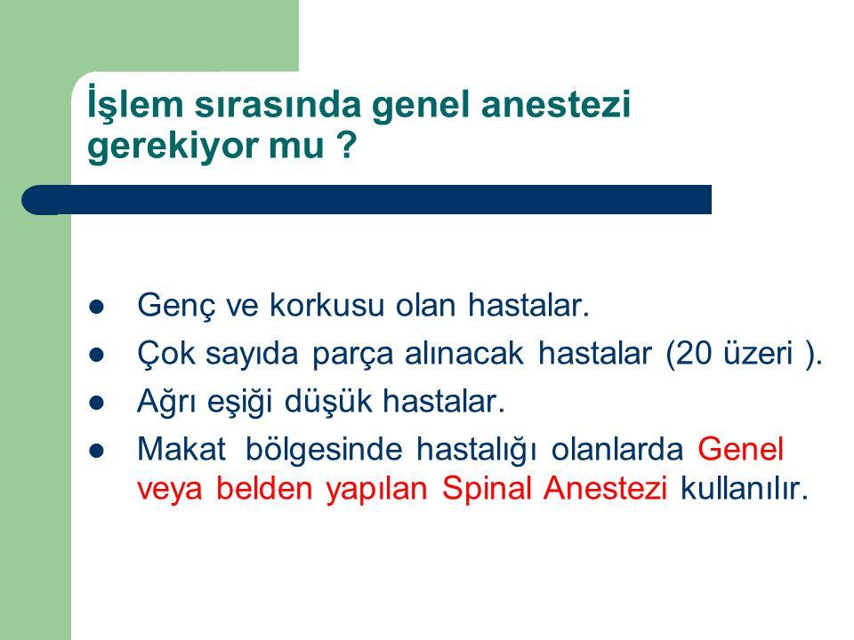 İşlem sırasında genel anestezi gerekiyor mu