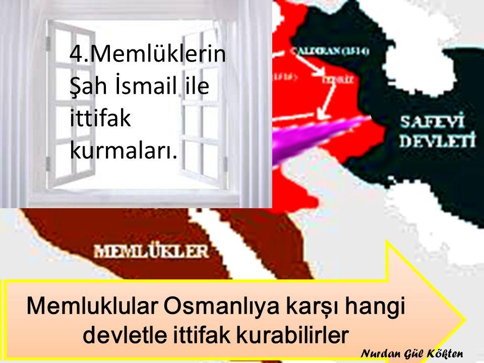 Memluklular Osmanlıya karşı hangi devletle ittifak kurabilirler