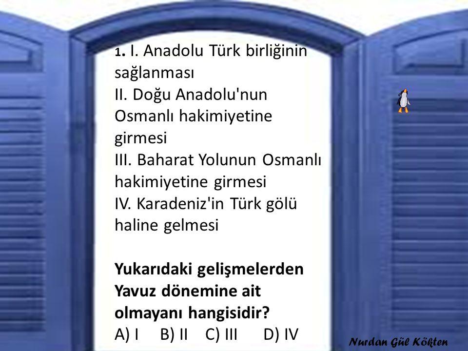 1. I. Anadolu Türk birliğinin sağlanması II