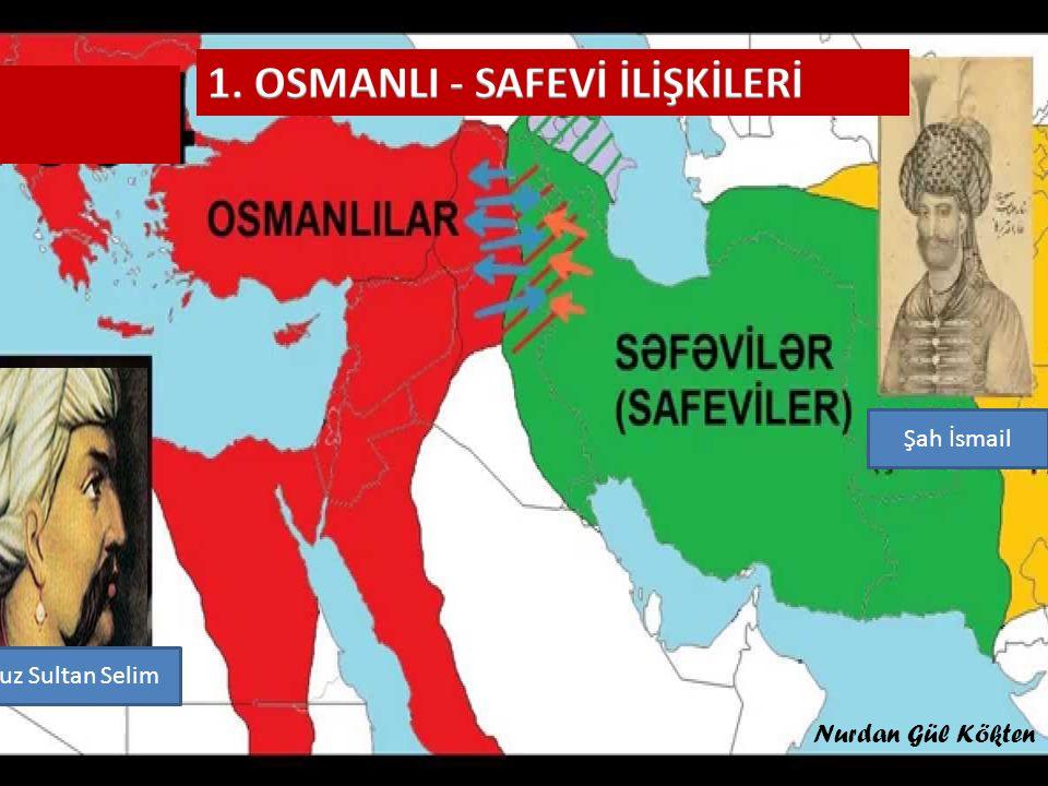 1. OSMANLI - SAFEVİ İLİŞKİLERİ