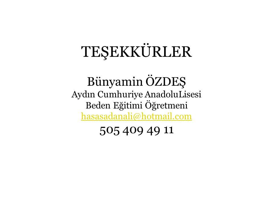 TEŞEKKÜRLER Bünyamin ÖZDEŞ 505 409 49 11 Aydın Cumhuriye AnadoluLisesi