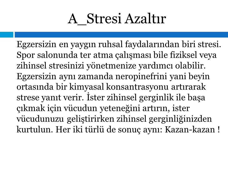 A_Stresi Azaltır