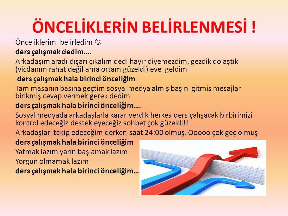 ÖNCELİKLERİN BELİRLENMESİ !