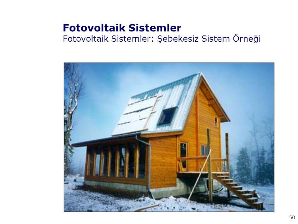 Fotovoltaik Sistemler Fotovoltaik Sistemler: Şebekesiz Sistem Örneği
