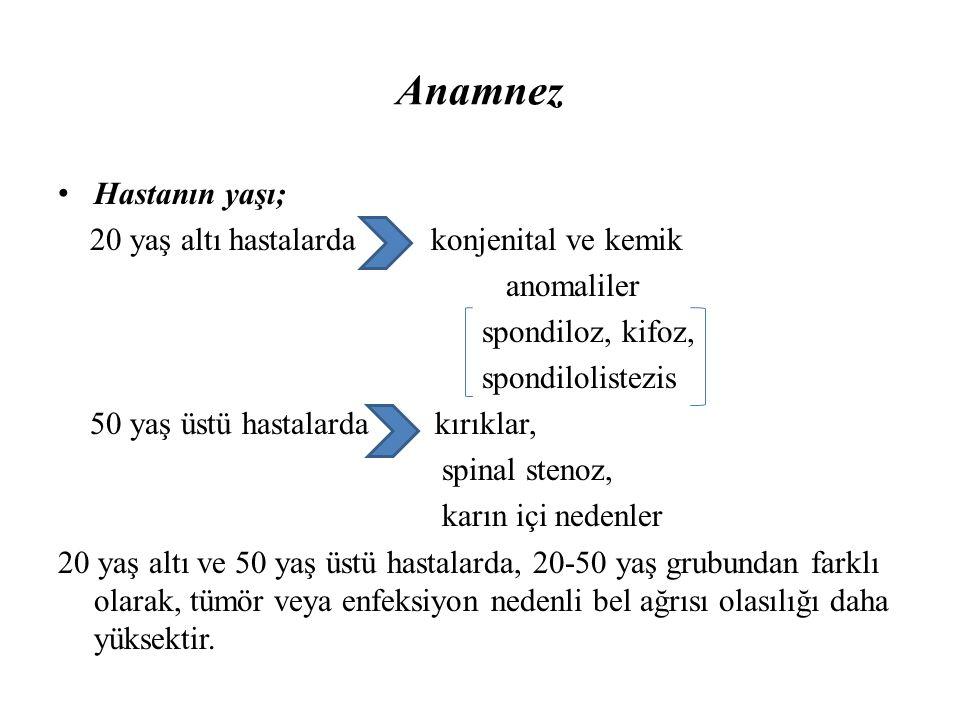 Anamnez Hastanın yaşı; 20 yaş altı hastalarda konjenital ve kemik