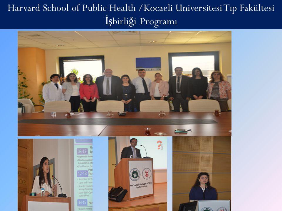 Harvard School of Public Health /Kocaeli Universitesi Tıp Fakültesi İşbirliği Programı