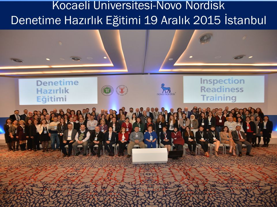 Kocaeli Üniversitesi-Novo Nordisk Denetime Hazırlık Eğitimi 19 Aralık 2015 İstanbul