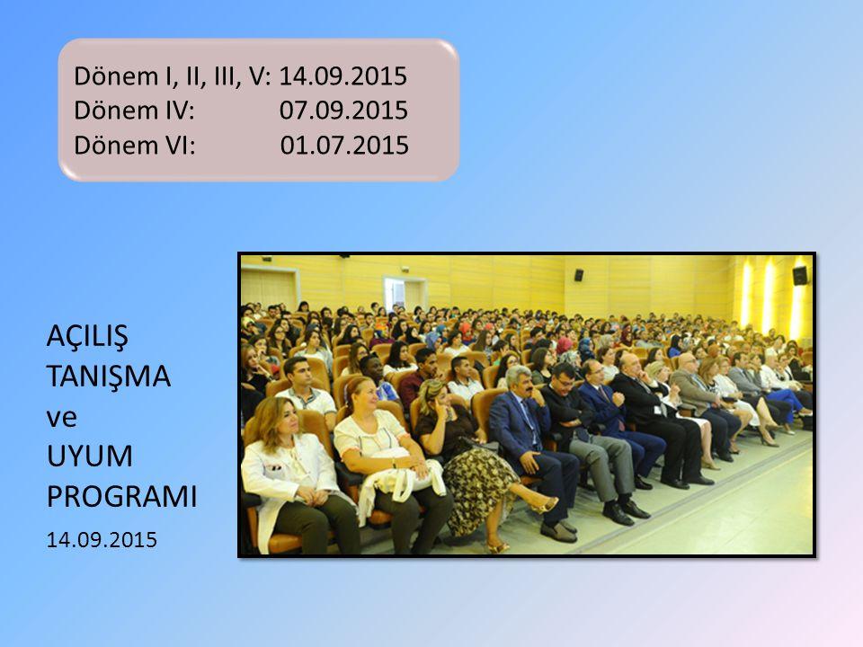 AÇILIŞ TANIŞMA ve UYUM PROGRAMI Dönem I, II, III, V: 14.09.2015