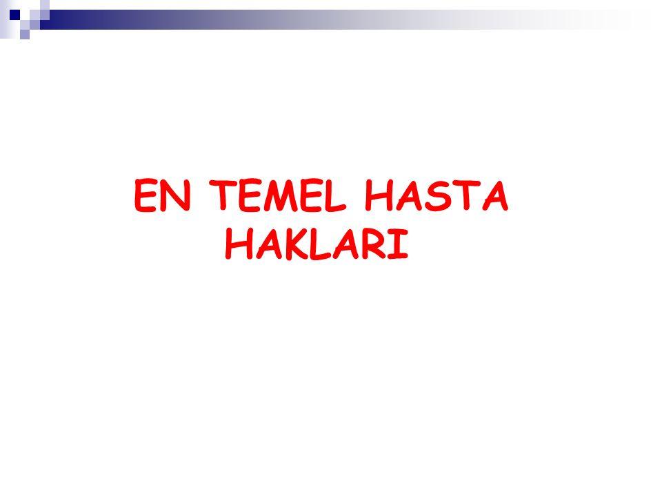 EN TEMEL HASTA HAKLARI