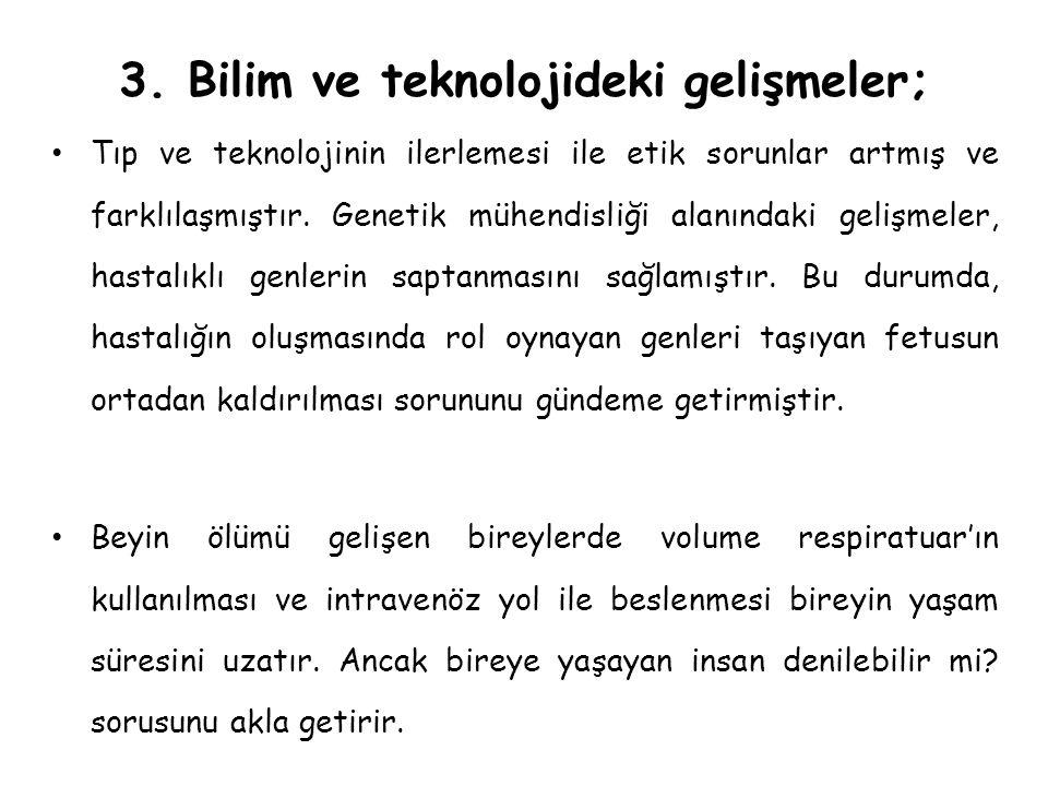 3. Bilim ve teknolojideki gelişmeler;