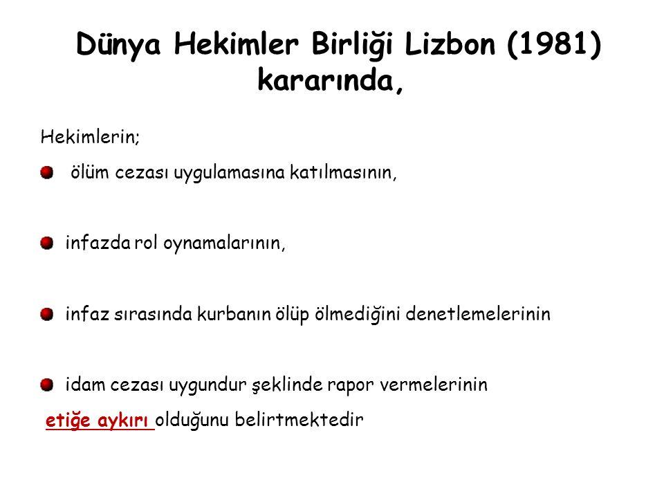 Dünya Hekimler Birliği Lizbon (1981) kararında,